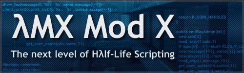 AMX Mod X - Half-Life Scripting for Pros!